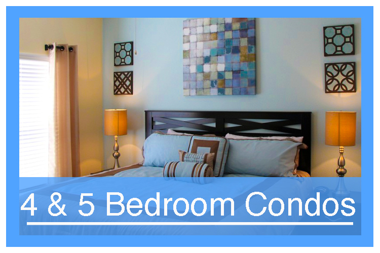 4 and 5 Bedroom Vacation Condos and Townhouse