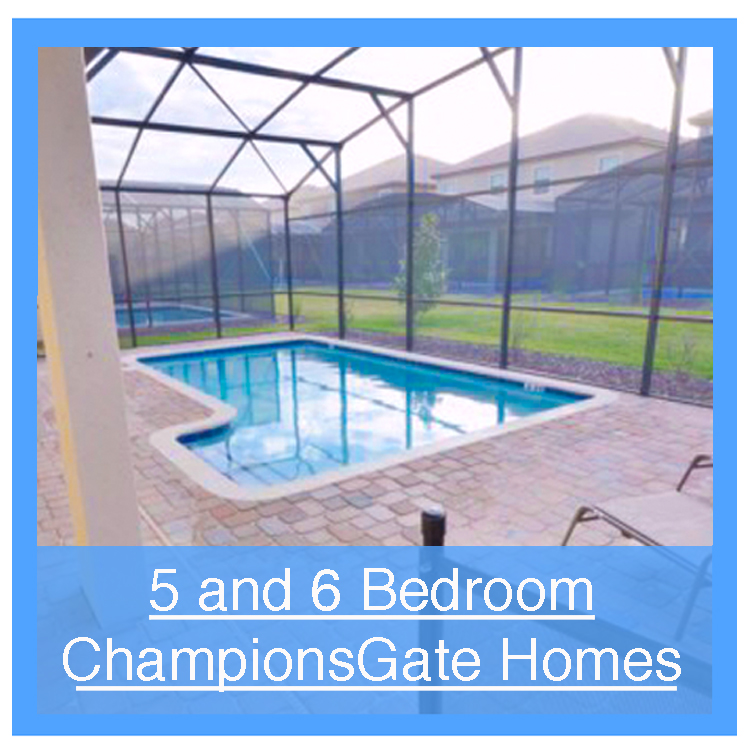 5 and 6 Bedroom ChampionsGateHomes