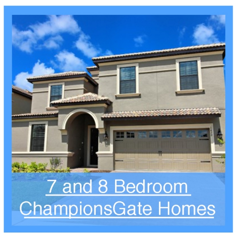 7 and 8 Bedroom ChampionsGateHomes