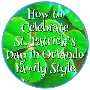 How to Celebrate St. Patrick's Day in Orlando, Family Style