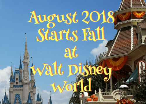 August 2018 Starts Fall at Walt Disney World