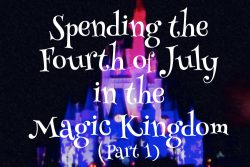Spending the Fourth of July in the Magic Kingdom