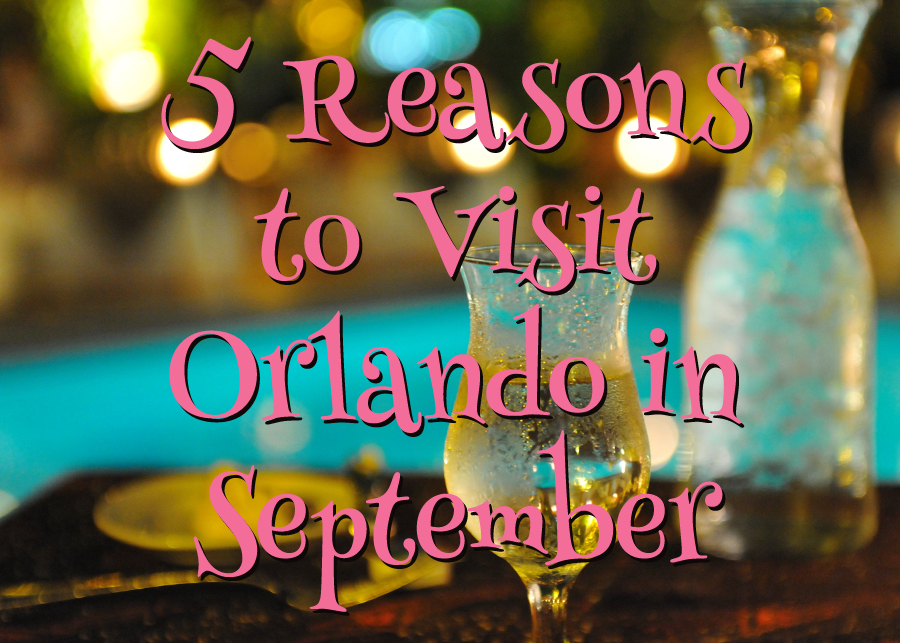 Why Visit Orlando in September