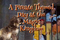 A Pirate's Life For Me: a Pirate Themed Day at the Magic Kingdom