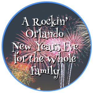 A Rockin' Orlando New Years Eve for the Whole Family