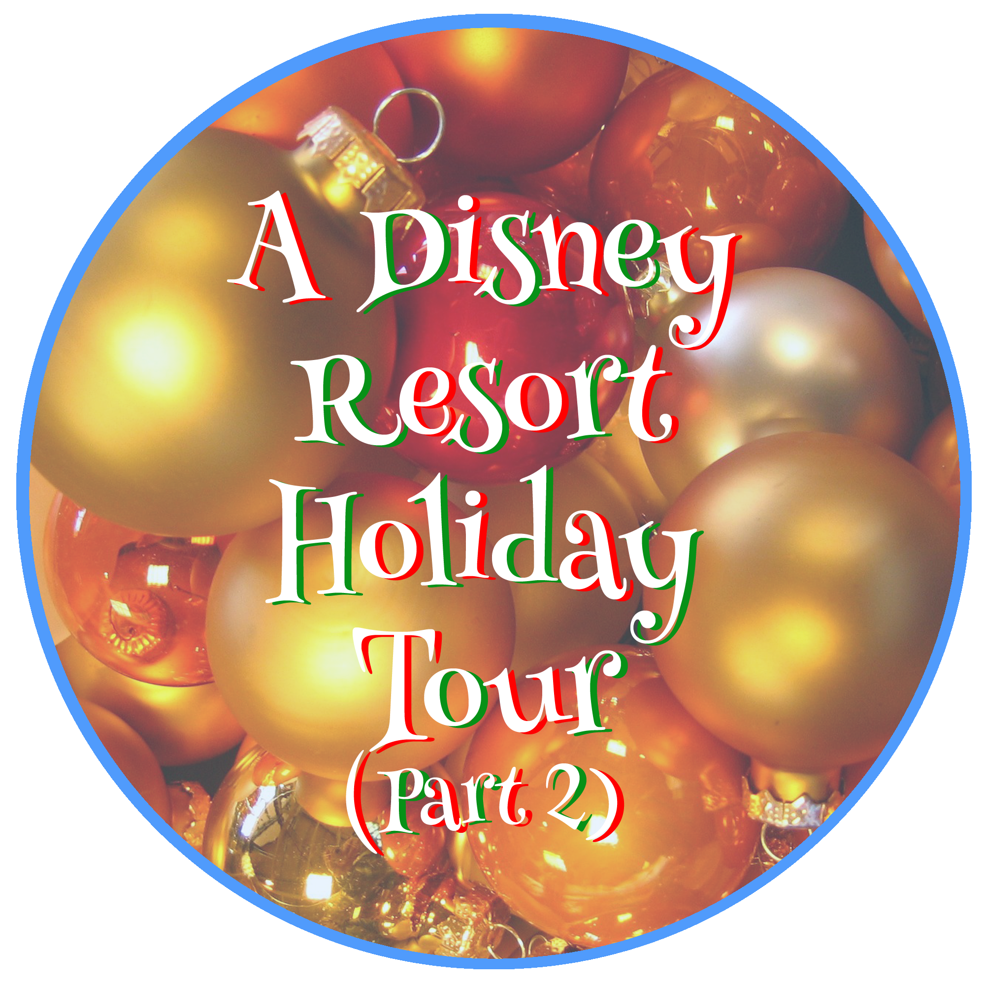 Disney Resort Holiday Tour Part 2