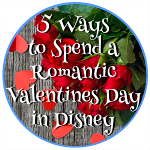 5 Ways to Spend a Romantic Valentines Day at Disney World