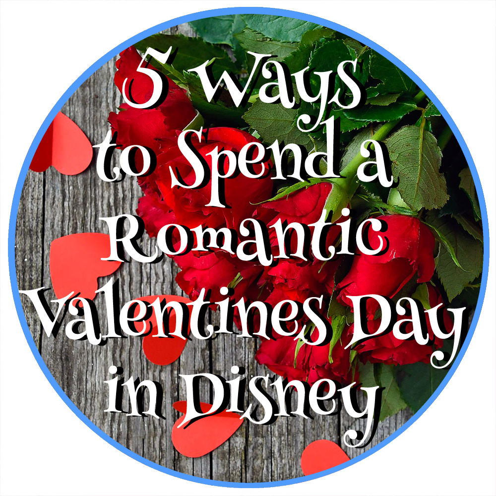 5 ways to spend a romantic valentines day in Disney