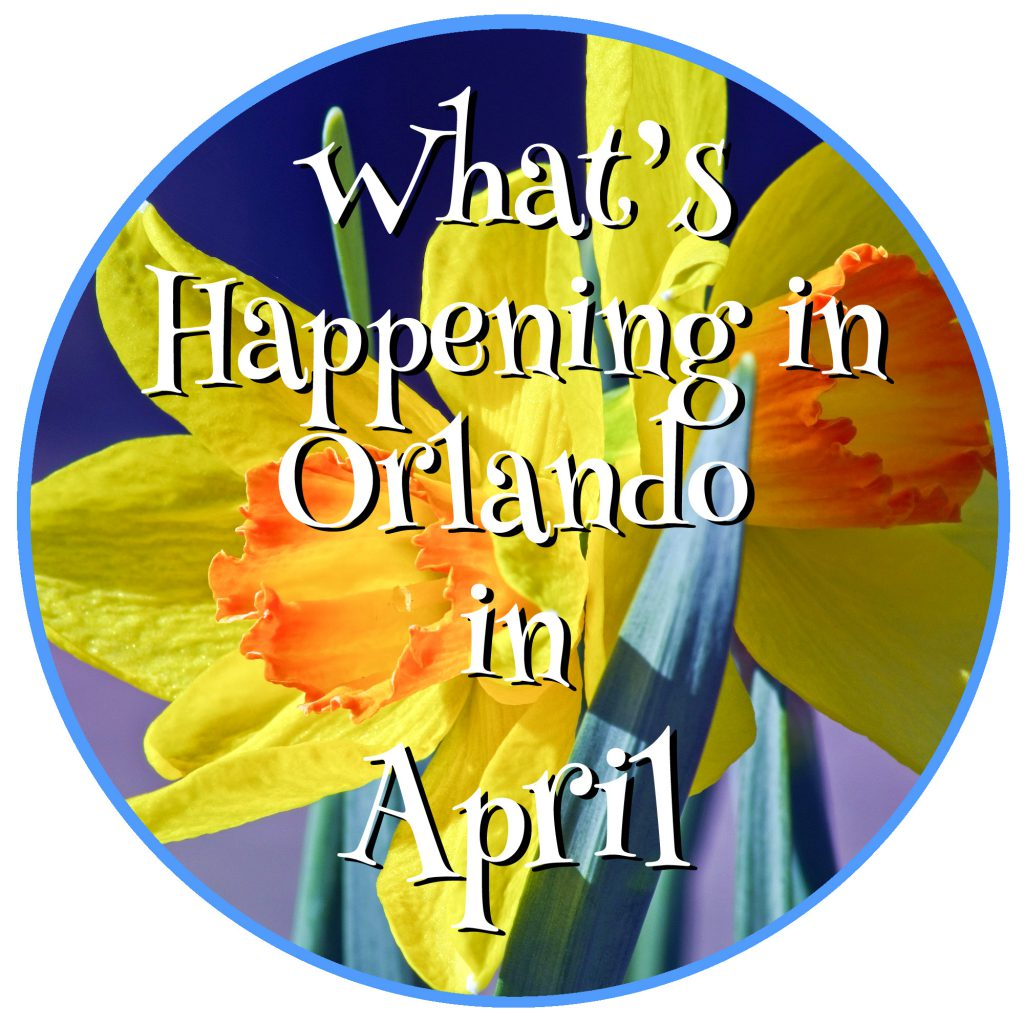 What's Happening in Orlando in April