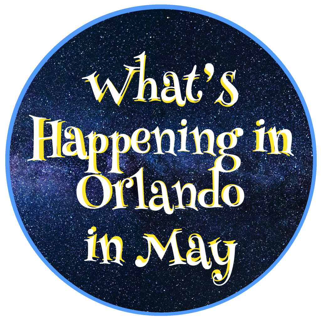 What's Happening in Orlando in May