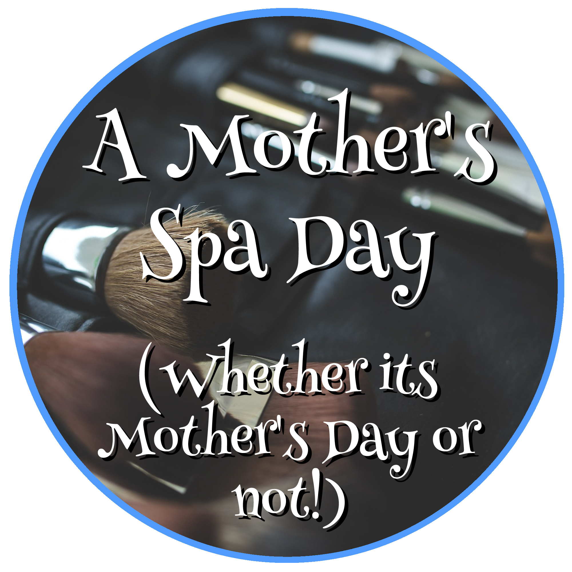 A Mother's Spa Day