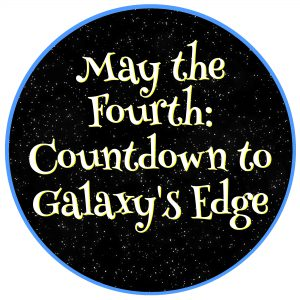 May the Fourth: Countdown to Galaxy's Edge