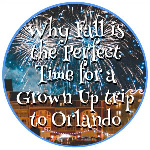 Why Fall is the Perfect Time for a Grown Up trip to Orlando