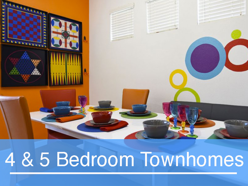 4 and 5 bedroom Townhomes