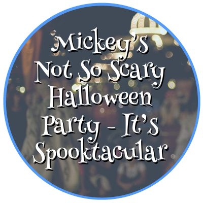 Mickey's Not So Scary Halloween Party – It's Spooktacular