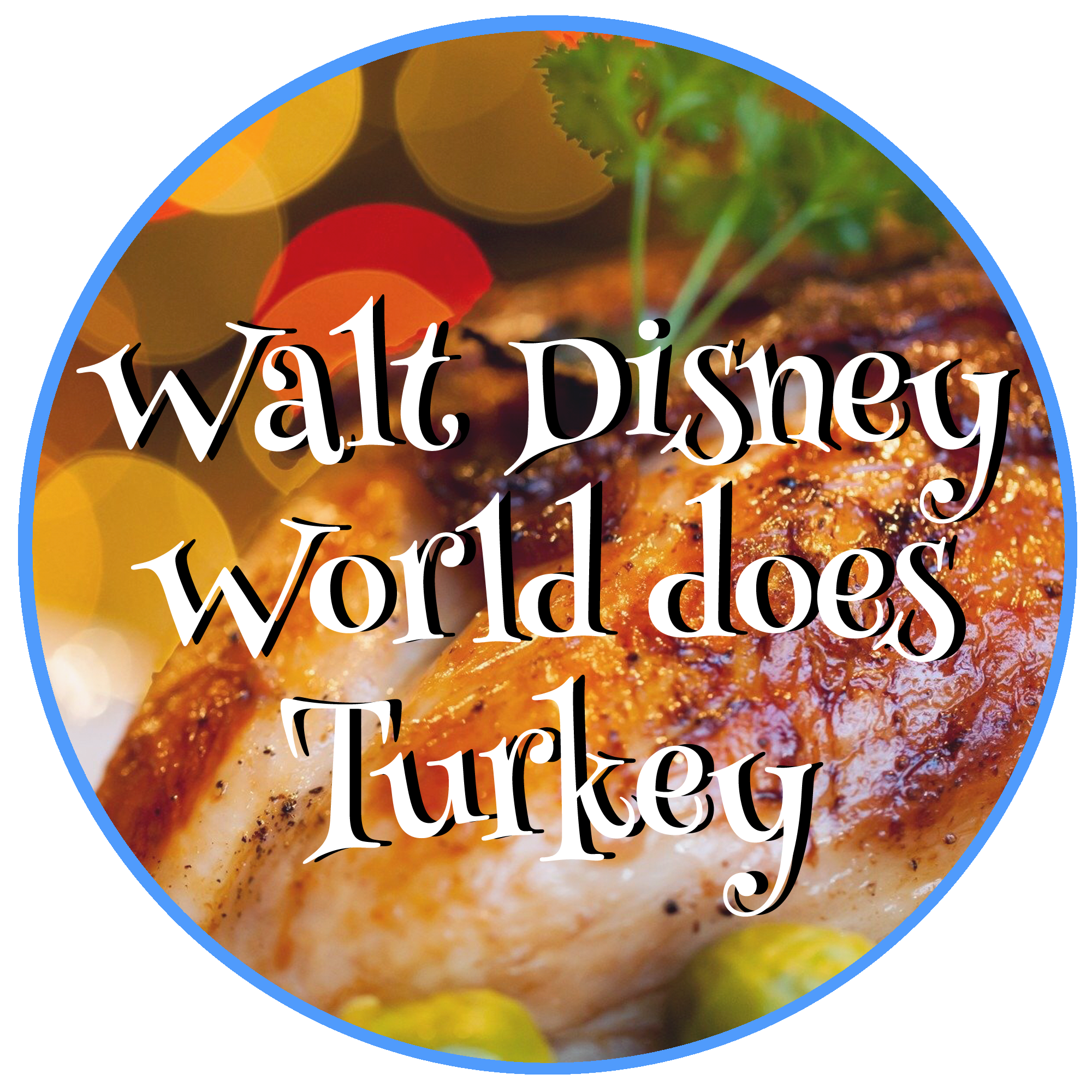 Walt Disney World Does Turkey