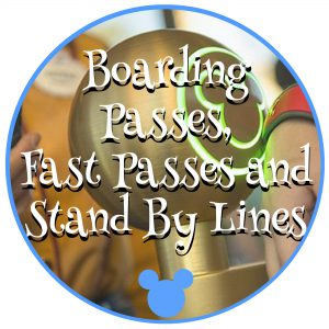 Boarding Passes, Fast Passes and Stand by Lines